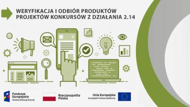 Mini banner projektu: Weryfikacja i odbiór produktów projektów konkursowych z Działania 2.14